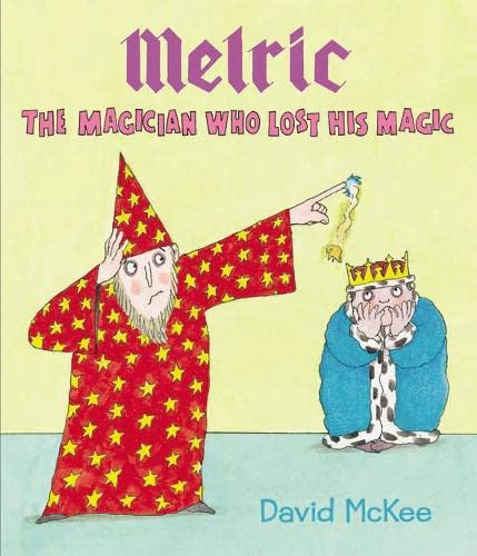Melric the Magician Who Lost His Magic By David McKee