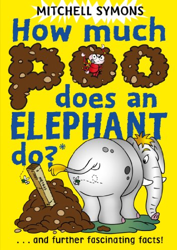 How Much Poo Does an Elephant Do? (Mitchell Symons' Trivia Books) By Mitchell Symons