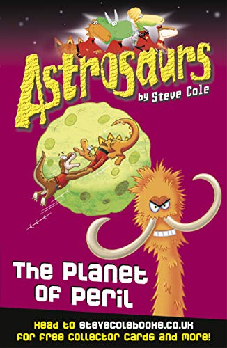 Astrosaurs 9: The Planet of Peril By Steve Cole