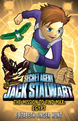 Jack Stalwart: The Mission to Find Max: Egypt: Book 14 by Elizabeth Singer Hunt