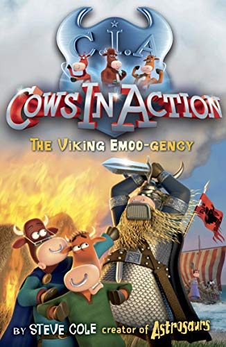 Cows in Action 12: The Viking Emoo-gency by Steve Cole