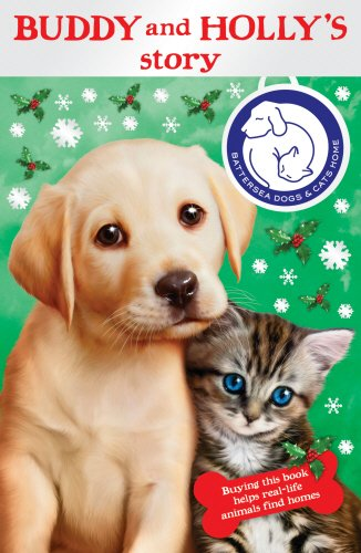 Battersea Dogs & Cats Home: Buddy and Holly's Story by Battersea Dogs and Cats Home