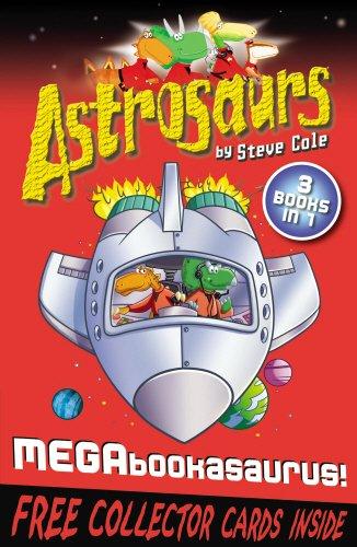 Astrosaurs: Megabookasaurus! by Stephen Cole
