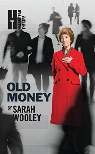 Old Money (Oberon Modern Plays) By Sarah Wooley