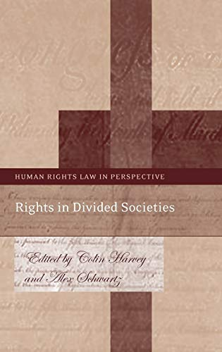 Rights in Divided Societies By Colin Harvey