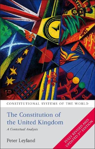 Constitution of the United Kingdom: A Contextual Analysis (Constitutional Systems of the World) By Peter Leyland