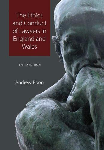 The Ethics and Conduct of Lawyers in England and Wales by Andrew Boon