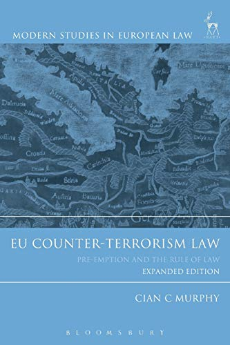EU Counter-Terrorism Law: Pre-Emption and the Rule of Law by Cian C. Murphy