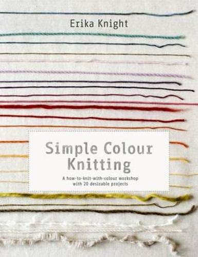 Simple Colour Knitting By Erika Knight