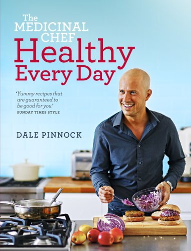 The Medicinal Chef Healthy Every Day by Dale Pinnock