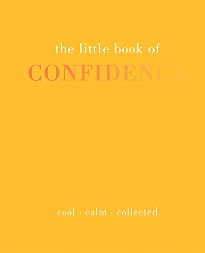 The Little Book of Confidence: Cool Calm Collected (The Little Books) By Tiddy Rowan