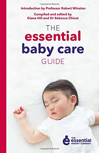 The Essential Baby Care Guide By Dr. Rebecca Chicot
