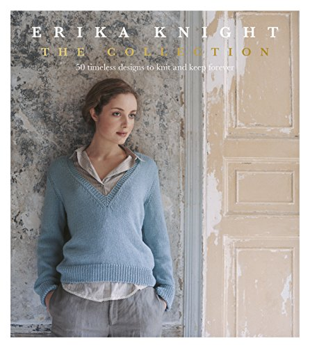 Erika Knight: The Collection By Erika Knight