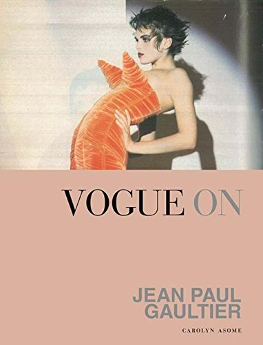 Vogue on Jean Paul Gaultier (Vogue on Designers) By Carolyn Asome
