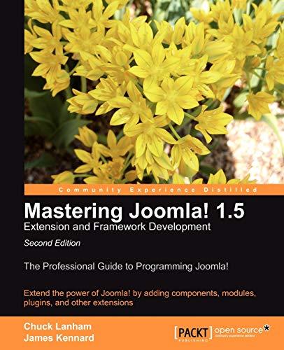 Mastering Joomla! 1.5 Extension and Framework Development by Chuck Lanham