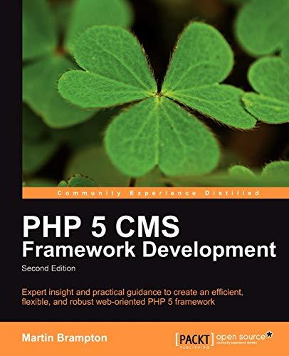 PHP 5 CMS Framework Development - 2nd Edition By Martin Brampton