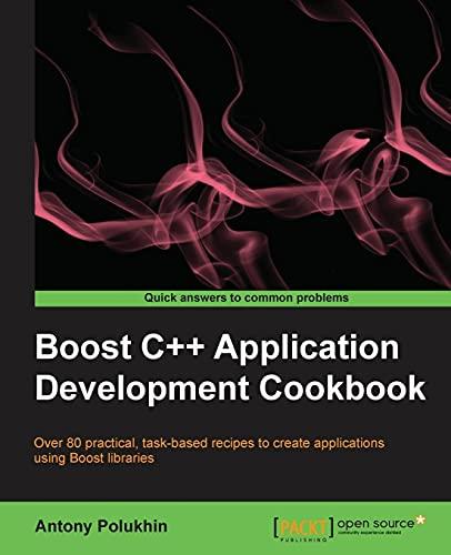 Boost C++ Application Development Cookbook By Antony Polukhin
