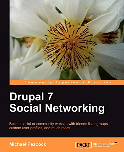 Drupal 7 Social Networking By Michael Peacock