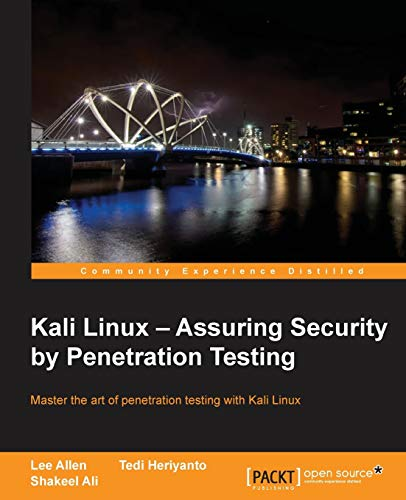 Kali Linux: Assuring Security by Penetration Testing by Shakeel Ali