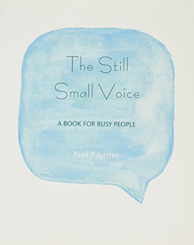 The Still Small Voice By Neil Paynter