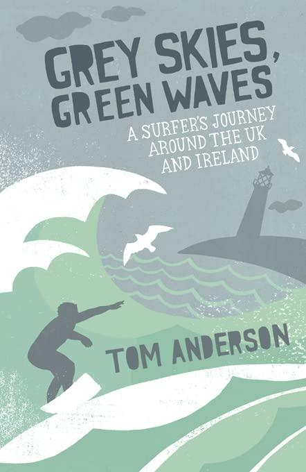 Grey Skies, Green Waves By Tom Anderson