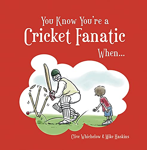 You Know You're a Cricket Fanatic When... by Mike Haskins