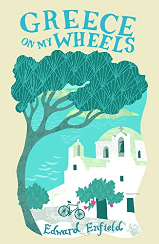 Greece on My Wheels by Edward Enfield