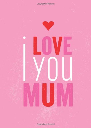 I Love You Mum (Gift Book) by Summersdale