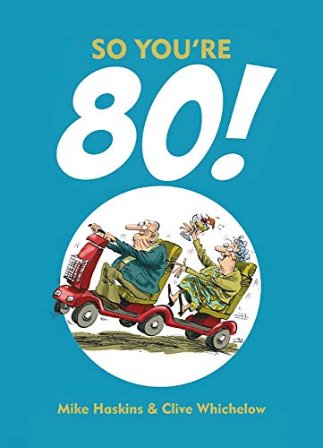 So You're 80! by Mike Haskins
