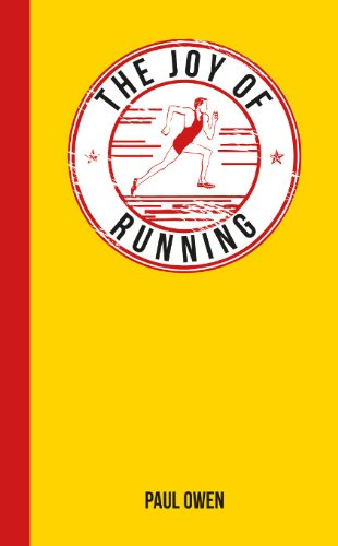 The Joy of Running: For Those Who Love to Run By Paul Owen