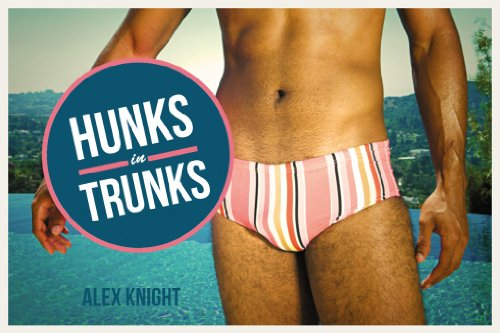 Hunks in Trunks by Alex Knight