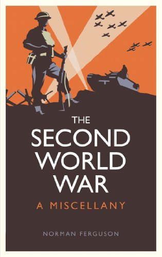 The Second World War: A Miscellany by Norman Ferguson