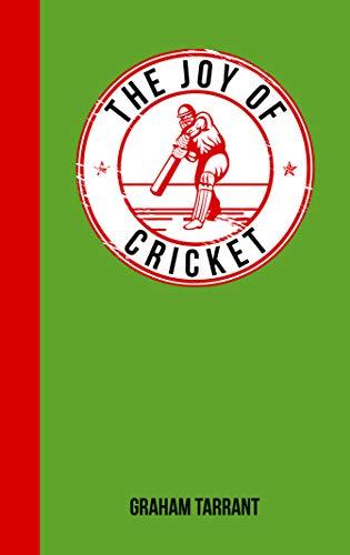 The Joy of Cricket By Graham Tarrant