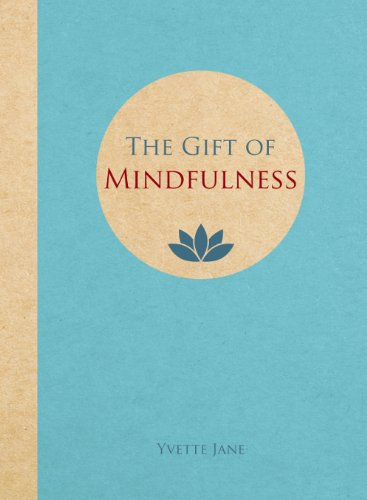 The Gift of Mindfulness By Yvette Jane
