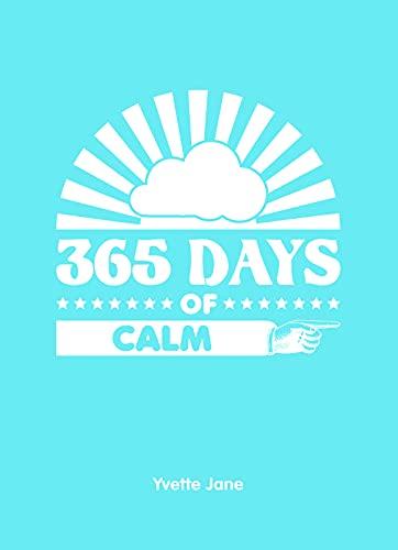 365 Days of Calm By Yvette Jane