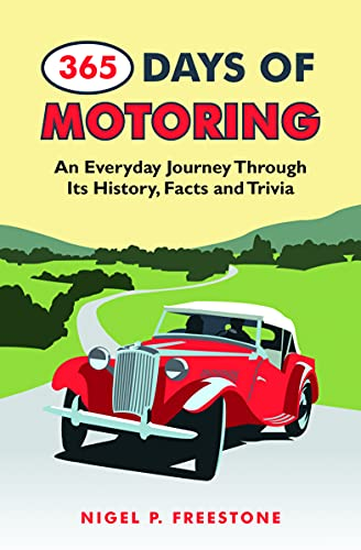 365 Days of Motoring By Nigel Freestone