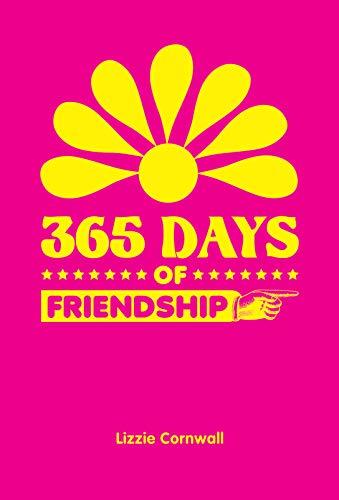 365 Days of Friendship by Lizzie Cornwall