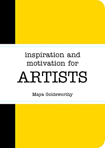 Inspiration and Motivation for Artists By Maya Goldsworthy