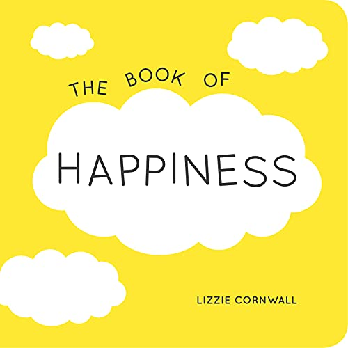 The Book of Happiness: Quotations and Ideas to Bring Joy into Your Life by Lizzie Cornwall