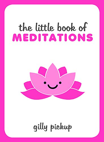 The Little Book of Meditations By Gilly Pickup