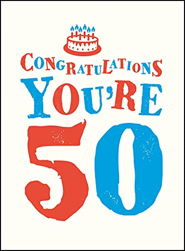 Congratulations You're 50 By .