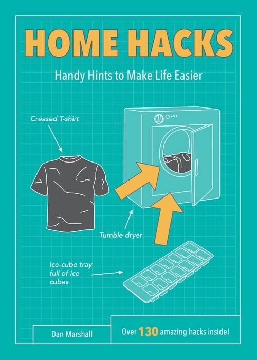 Home Hacks: Handy Hints to Make Life Easier (Life Hacks) By Dan Marshall