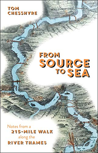From Source to Sea By Tom Chesshyre