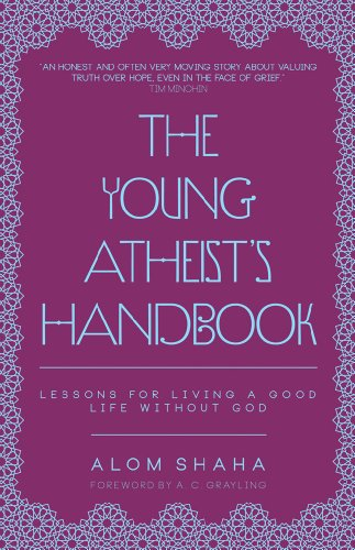 Young Atheist's Handbook: Lessons for Living a Good Life without God by Alom Shaha