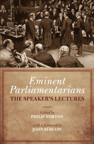 Eminent Parliamentarians: The Speaker's Lectures By Philip Norton