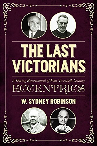 The Last Victorians By W. Sydney Robinson