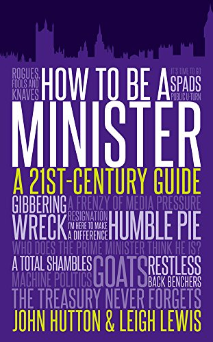 How to be a Minister By John Hutton