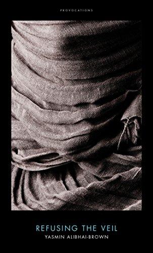 Refusing the Veil By Yasmin Alibhai-Brown