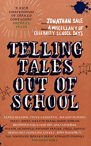 Telling Tales Out of School: A Miscellany of Celebrity School Days by Sale