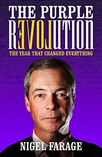 The Purple Revolution: The Year That Changed Everything By Nigel Farage
